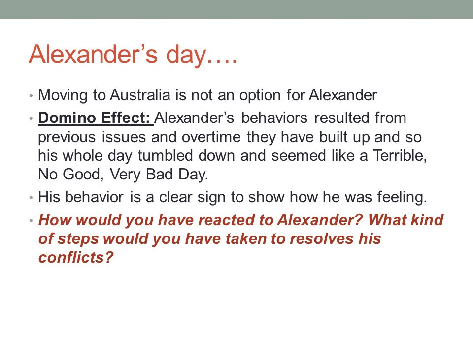 Alexander's day…. Moving to Australia is not an option for Alexander
