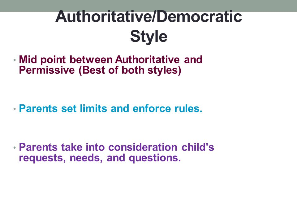 Authoritative/Democratic Style