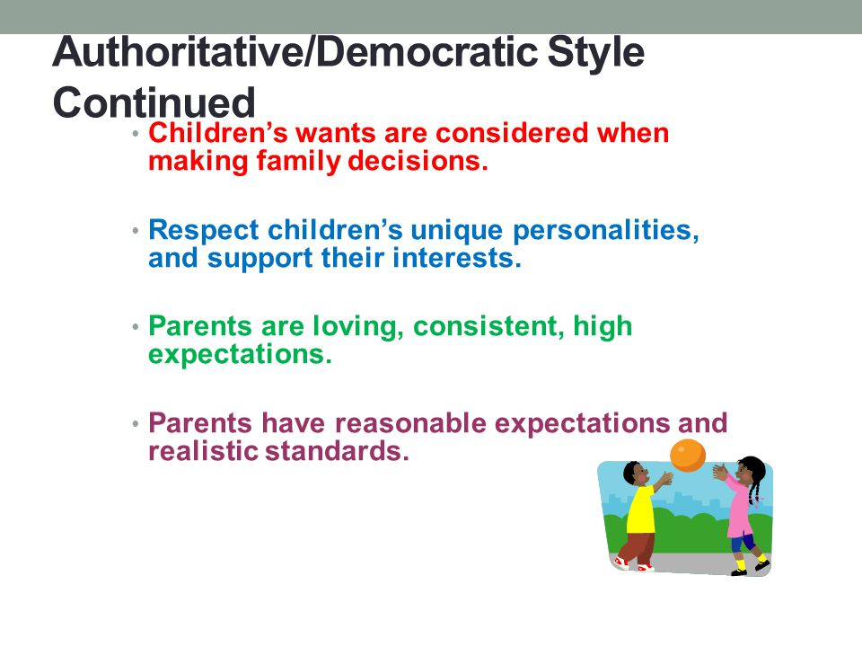 Authoritative/Democratic Style Continued