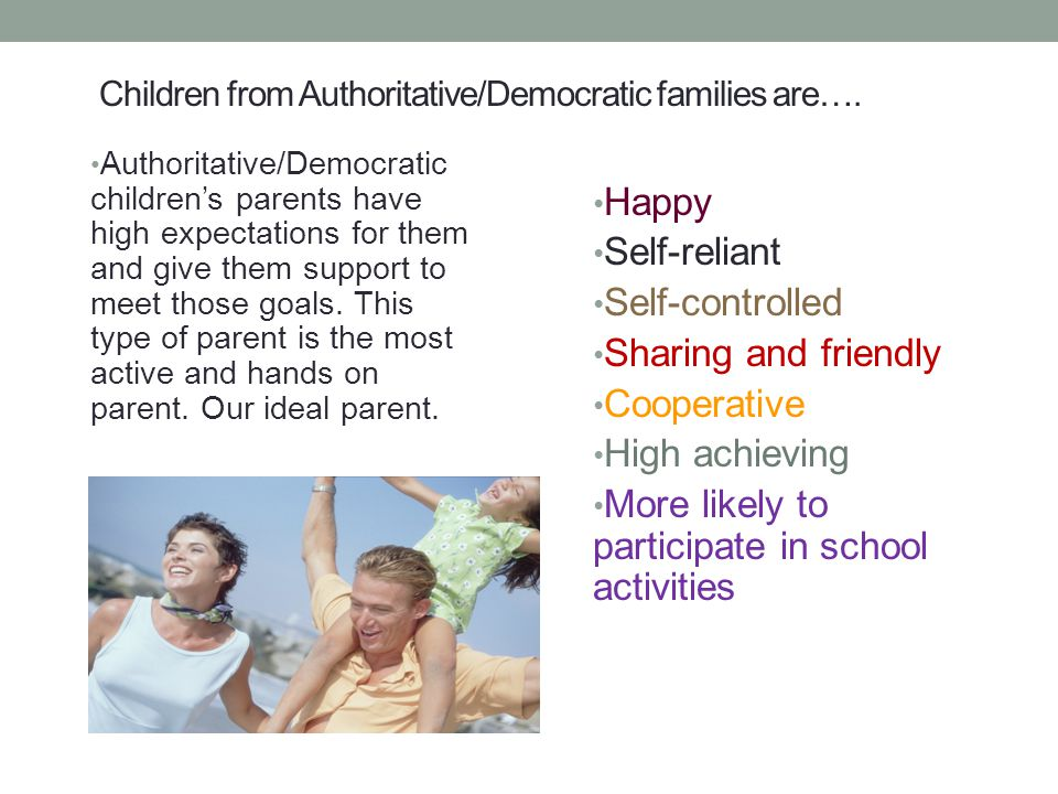 Children from Authoritative/Democratic families are….