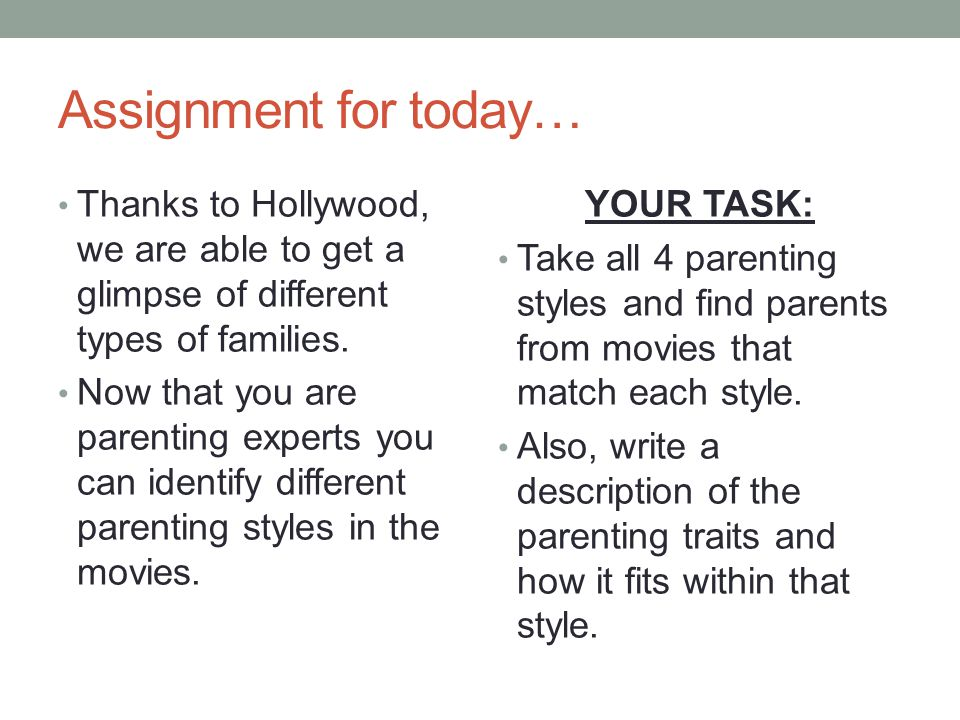 Assignment for today… Thanks to Hollywood, we are able to get a glimpse of different types of families.
