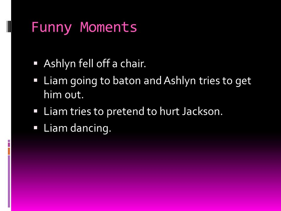 Funny Moments Ashlyn fell off a chair.