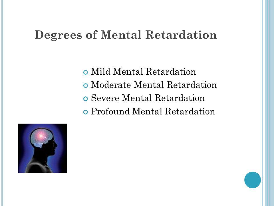 Degrees of Mental Retardation