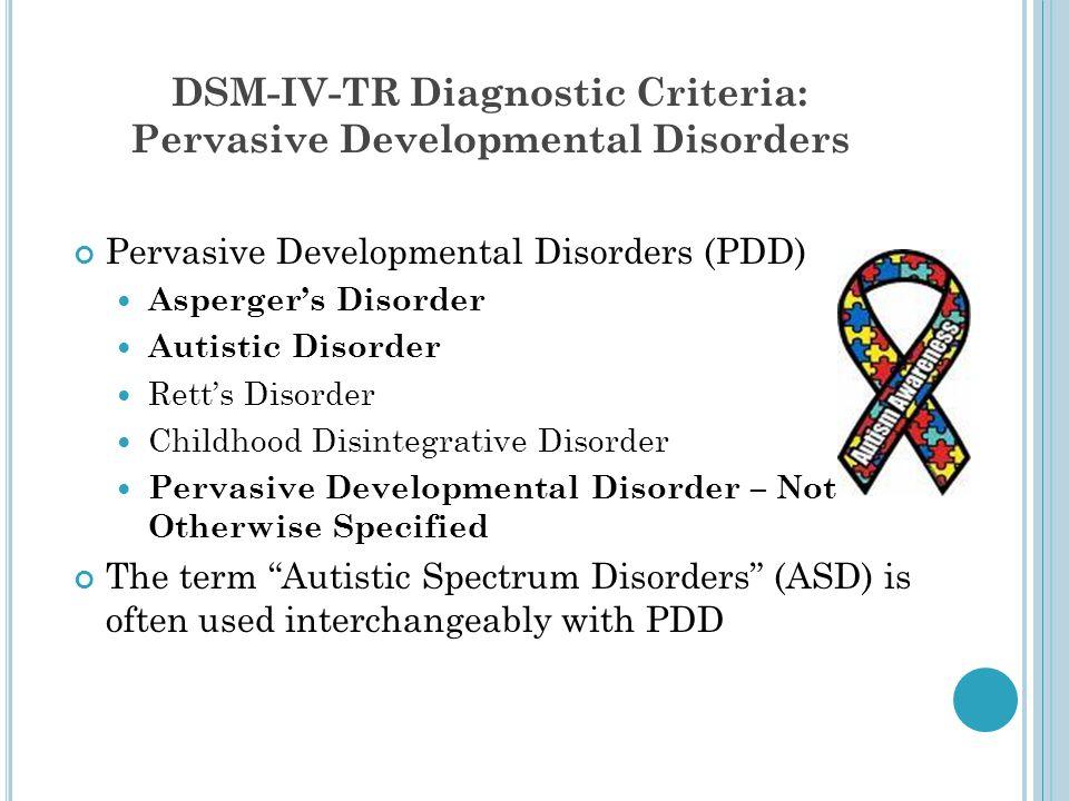 DSM-IV-TR Diagnostic Criteria: Pervasive Developmental Disorders
