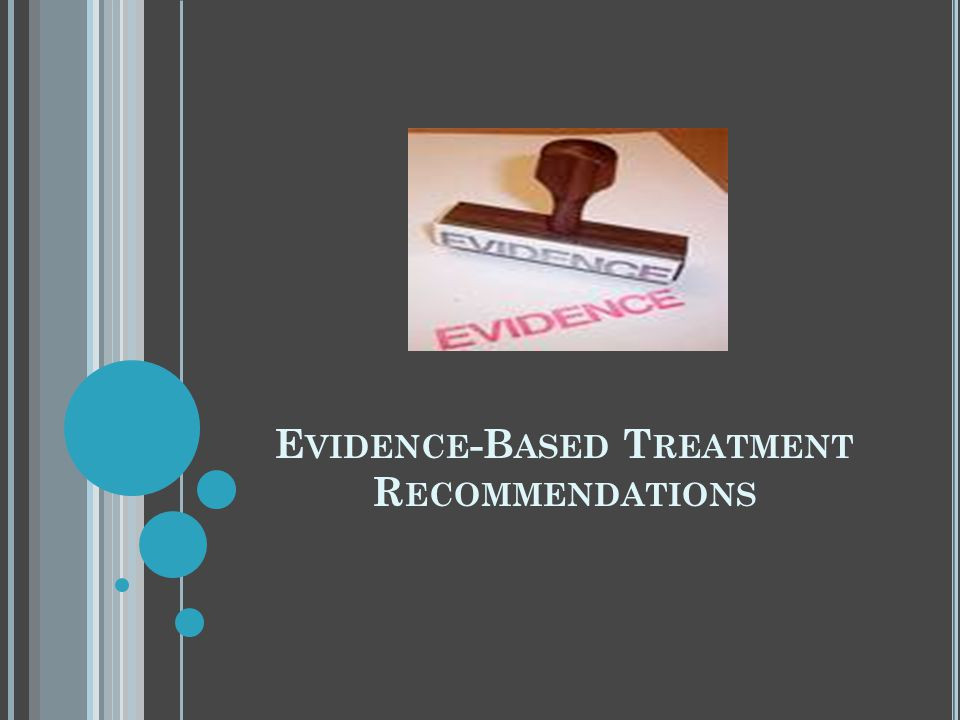 Evidence-Based Treatment Recommendations