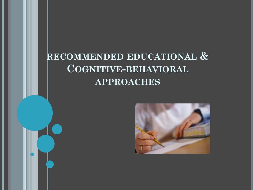 recommended educational & Cognitive-behavioral approaches