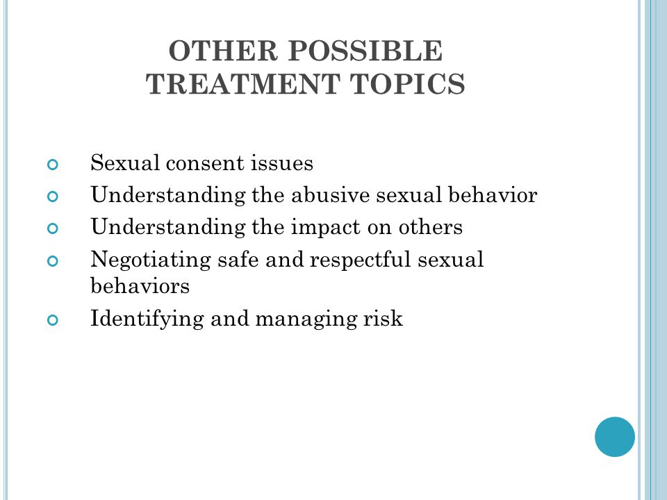 OTHER POSSIBLE TREATMENT TOPICS