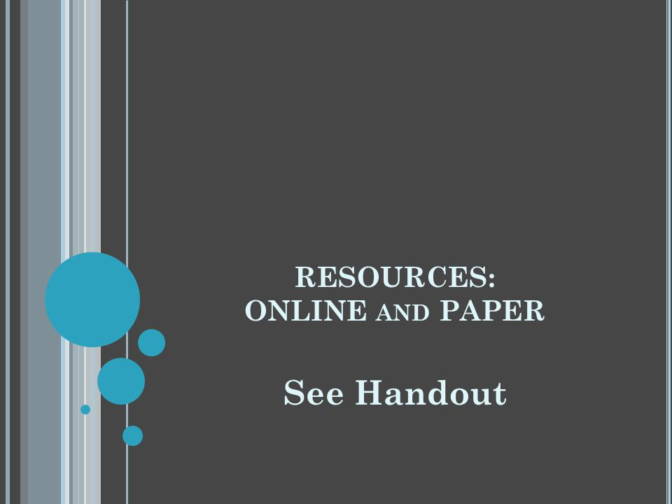 RESOURCES: ONLINE and PAPER