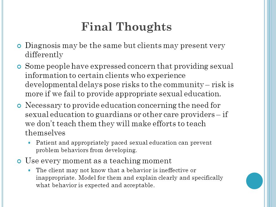 Final Thoughts Diagnosis may be the same but clients may present very differently.