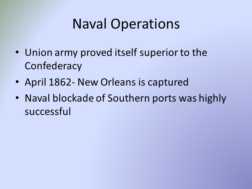 Naval Operations Union army proved itself superior to the Confederacy