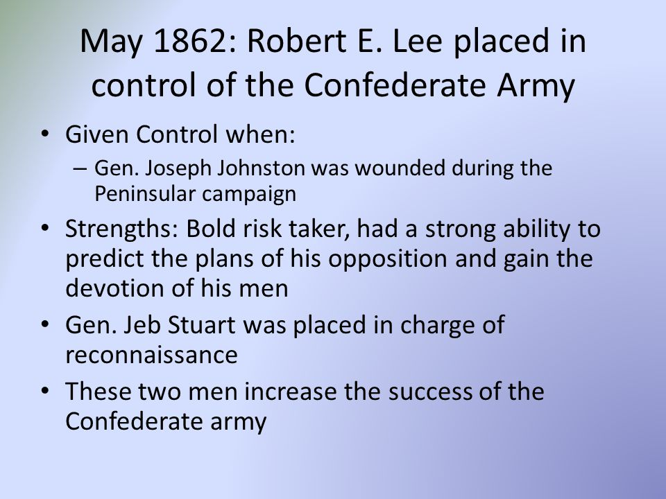 May 1862: Robert E. Lee placed in control of the Confederate Army