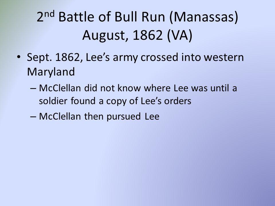 2nd Battle of Bull Run (Manassas) August, 1862 (VA)