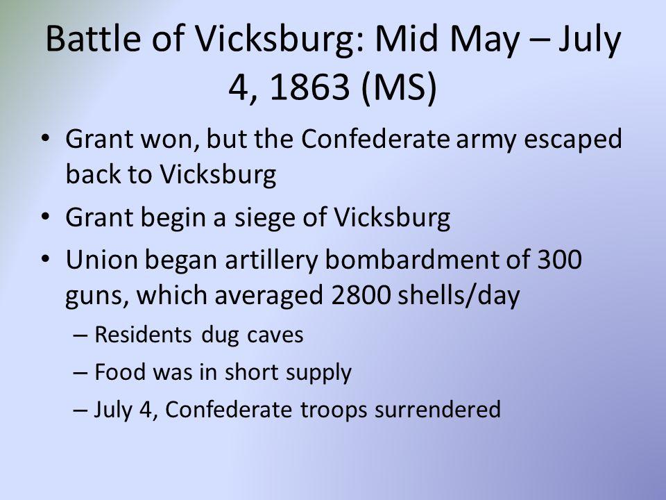 Battle of Vicksburg: Mid May – July 4, 1863 (MS)