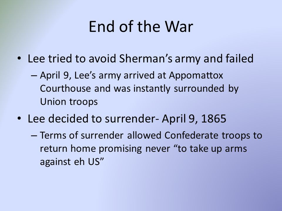 End of the War Lee tried to avoid Sherman's army and failed
