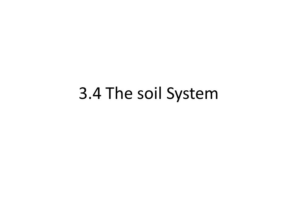 3.4 The soil System