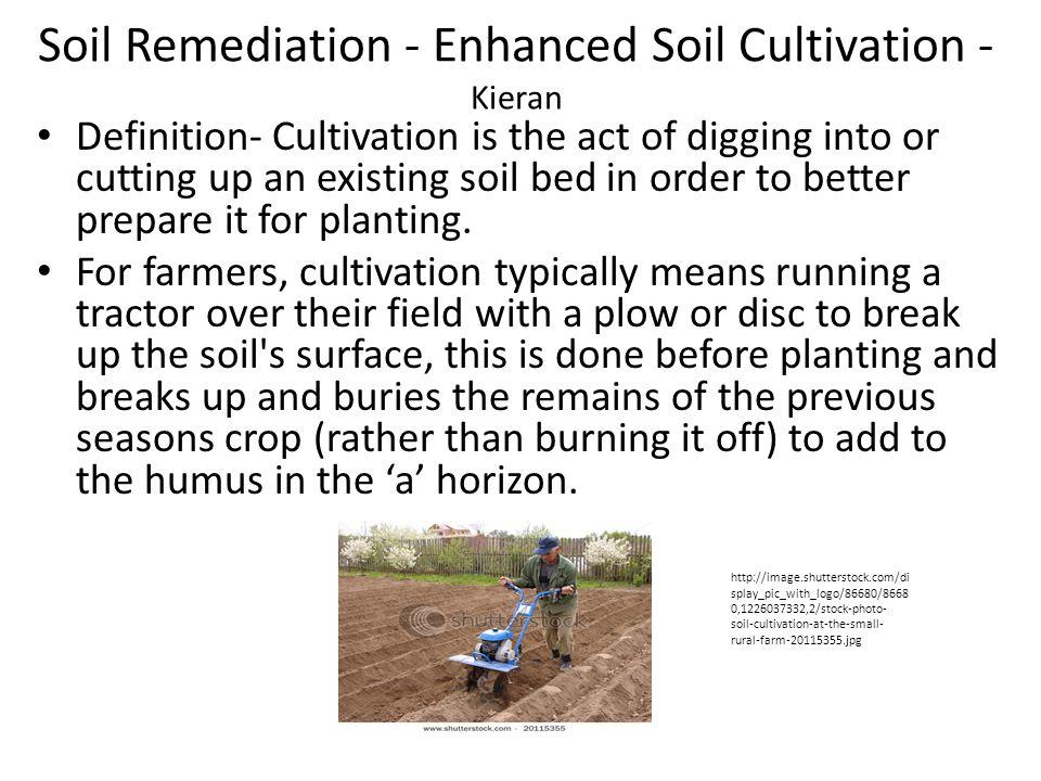 Soil Remediation - Enhanced Soil Cultivation - Kieran