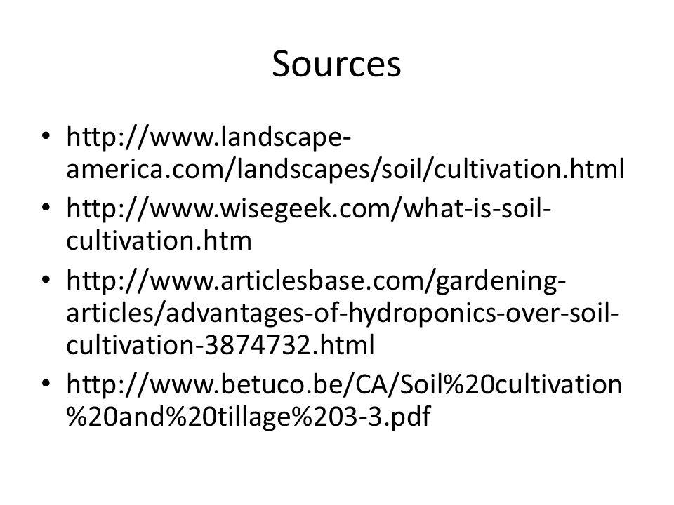 Sources http://www.landscape-america.com/landscapes/soil/cultivation.html. http://www.wisegeek.com/what-is-soil-cultivation.htm.