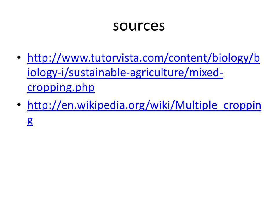 sources http://www.tutorvista.com/content/biology/biology-i/sustainable-agriculture/mixed-cropping.php.