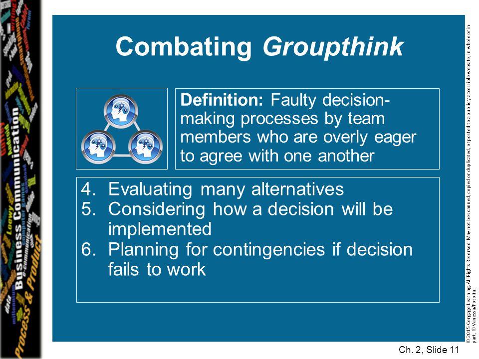 Combating Groupthink Evaluating many alternatives