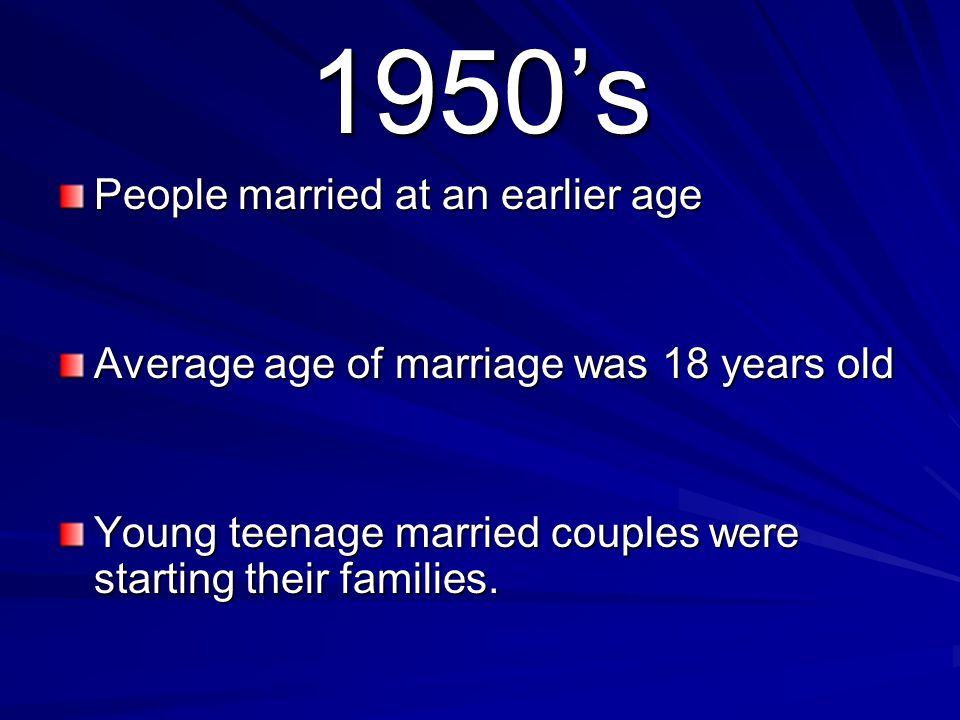 1950's People married at an earlier age