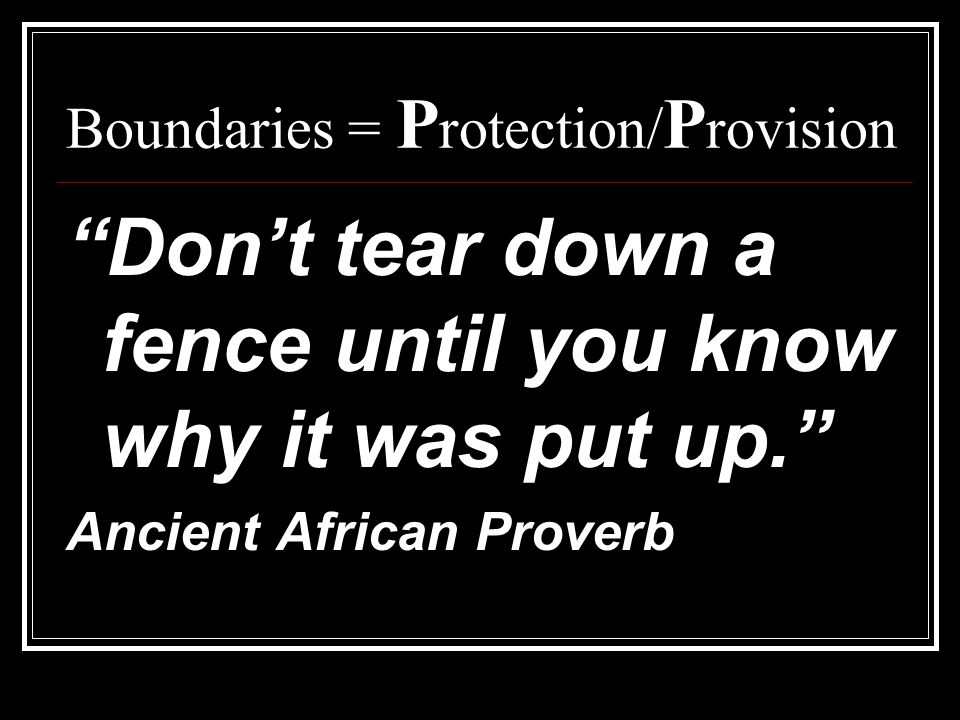 Boundaries = Protection/Provision