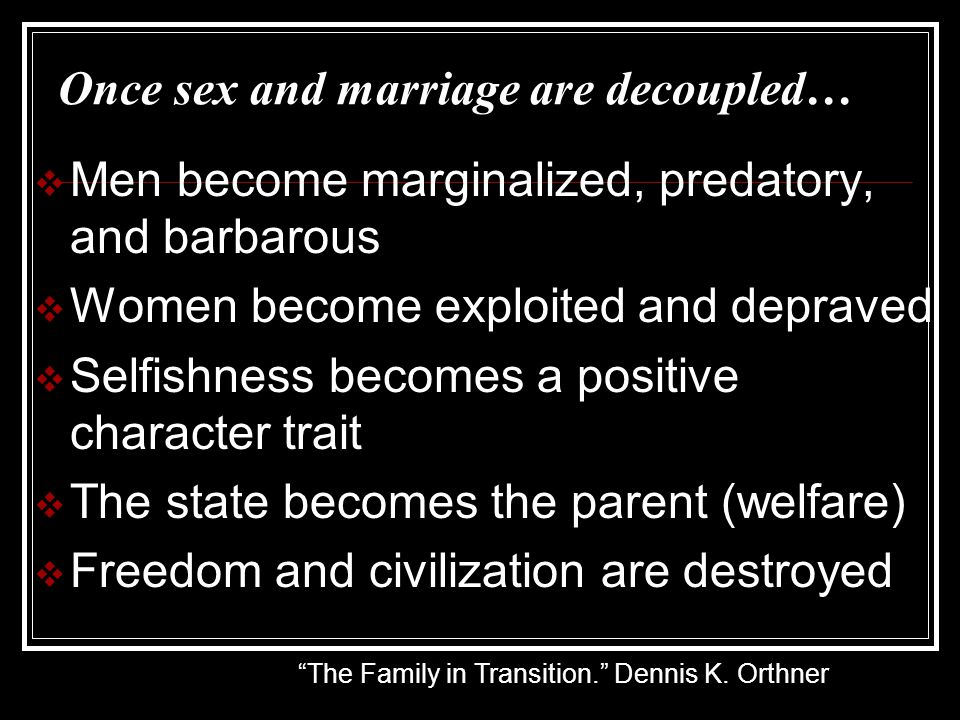 Once sex and marriage are decoupled…