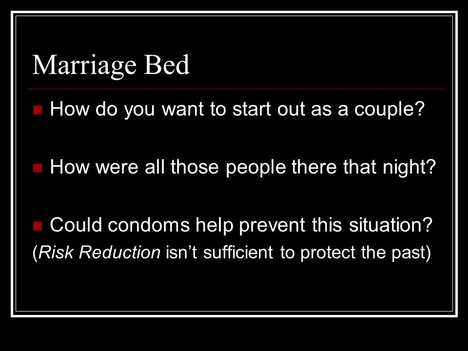 Marriage Bed How do you want to start out as a couple