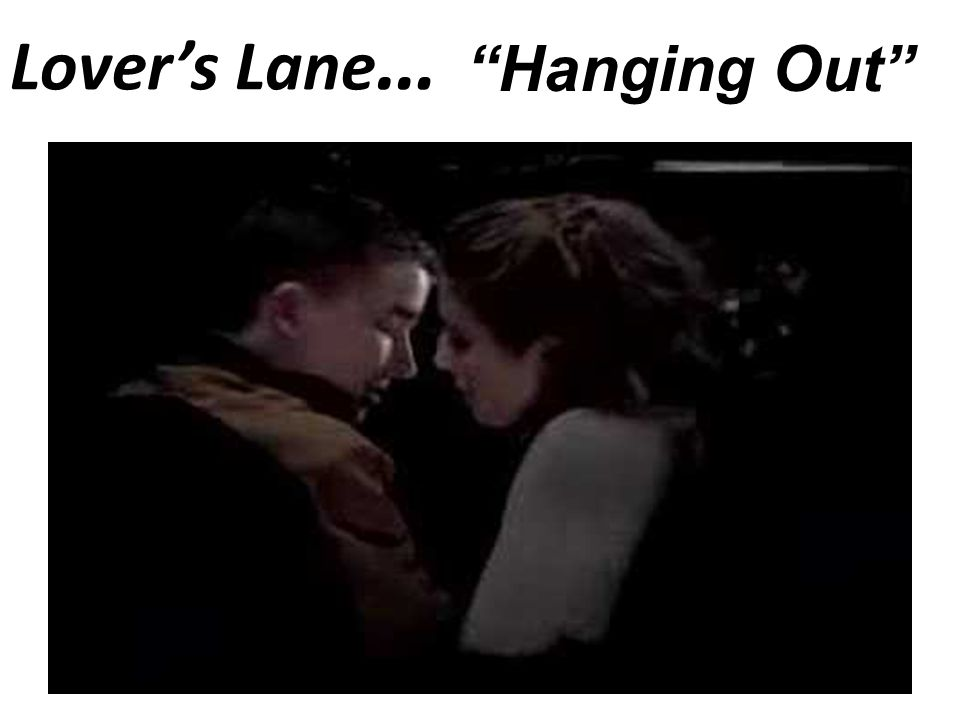 Lover's Lane… Hanging Out DANGER ZONE!!!