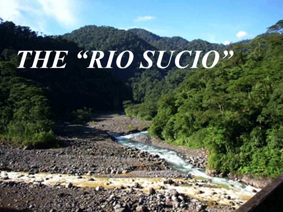 THE RIO SUCIO Don't get mixed together….changed forever….