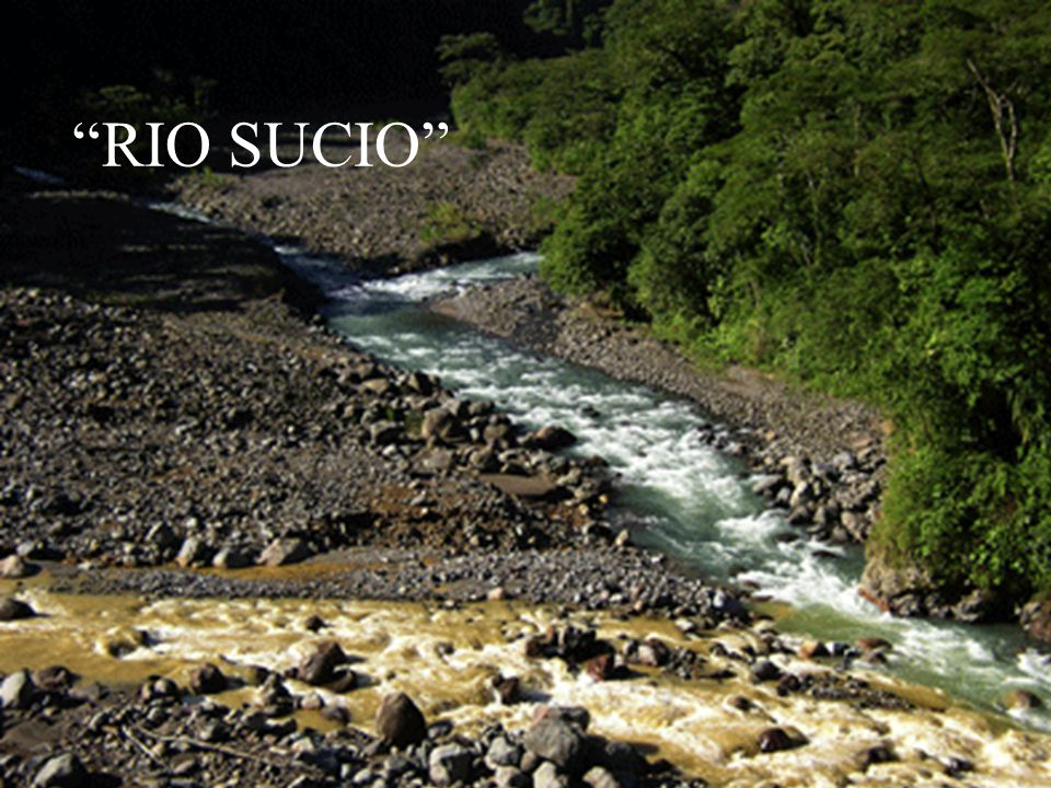 RIO SUCIO Which stream has been changed the most