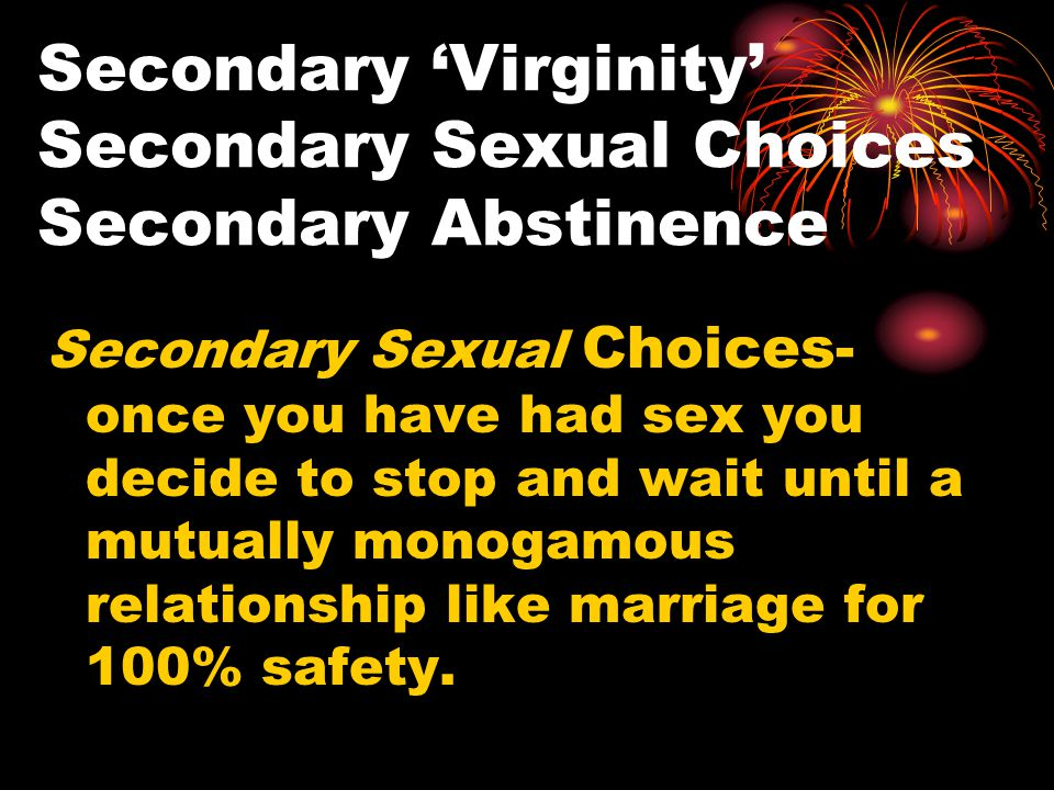 Secondary 'Virginity' Secondary Sexual Choices Secondary Abstinence