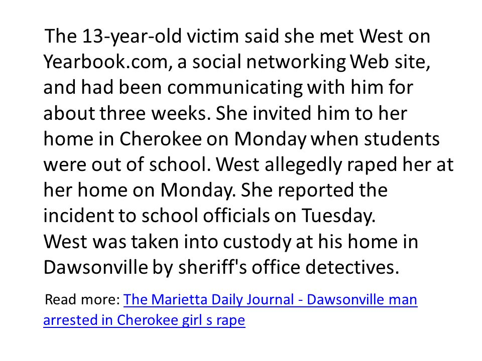 The 13-year-old victim said she met West on Yearbook