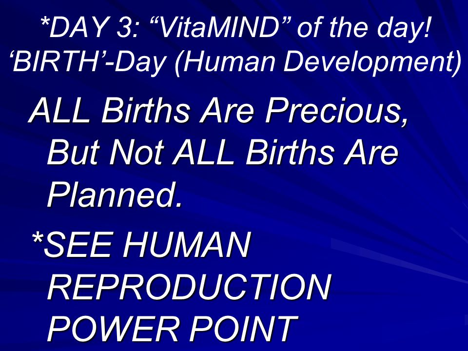*DAY 3: VitaMIND of the day! 'BIRTH'-Day (Human Development)