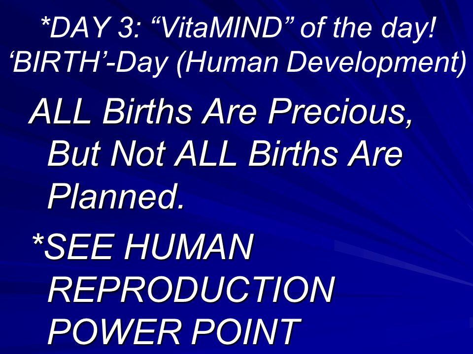 *DAY 3: VitaMIND of the day! 'BIRTH'-Day (Human Development)