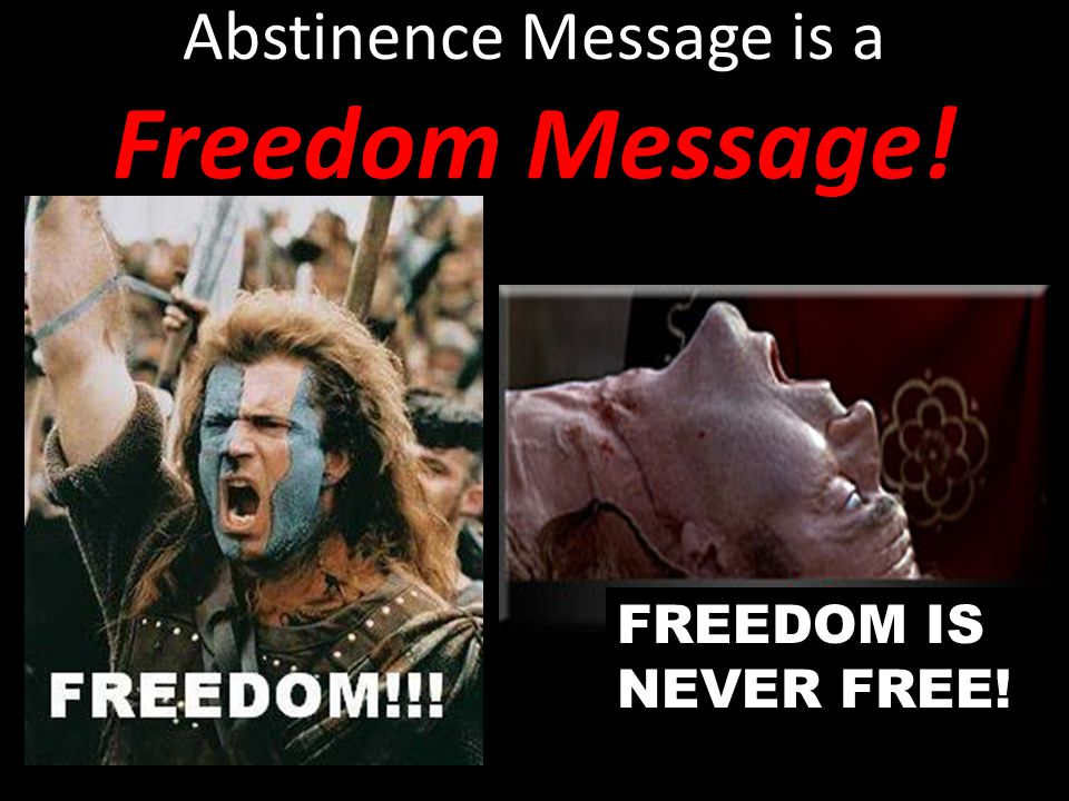 Abstinence Message is a Freedom Message!