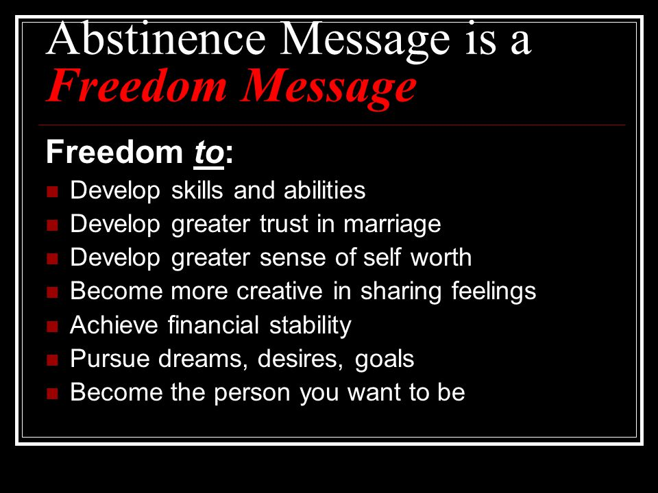 Abstinence Message is a Freedom Message