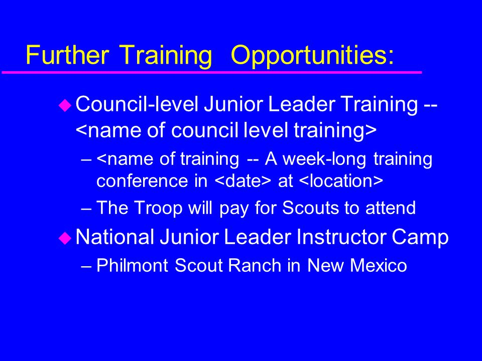 Further Training Opportunities: