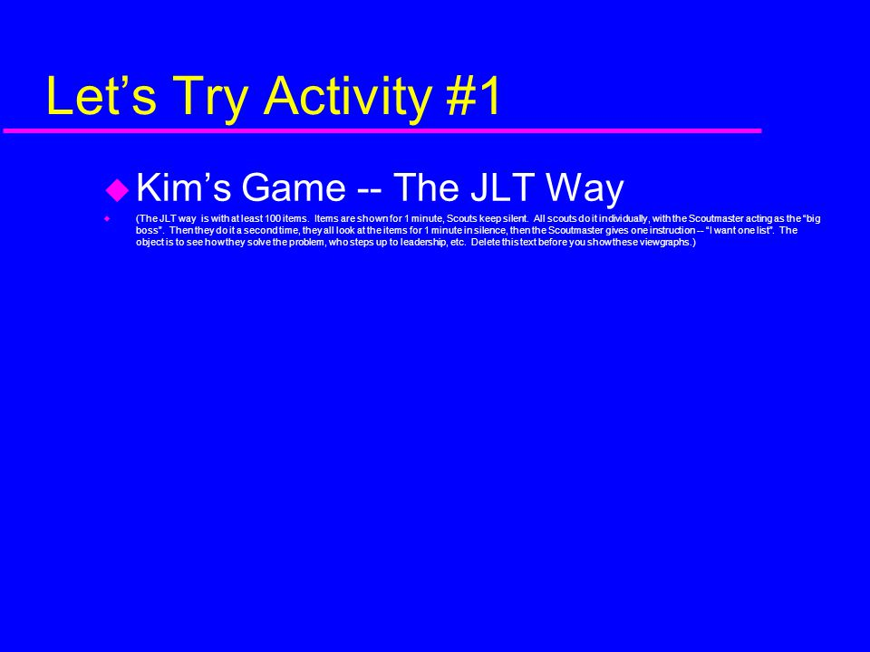 Let's Try Activity #1 Kim's Game -- The JLT Way