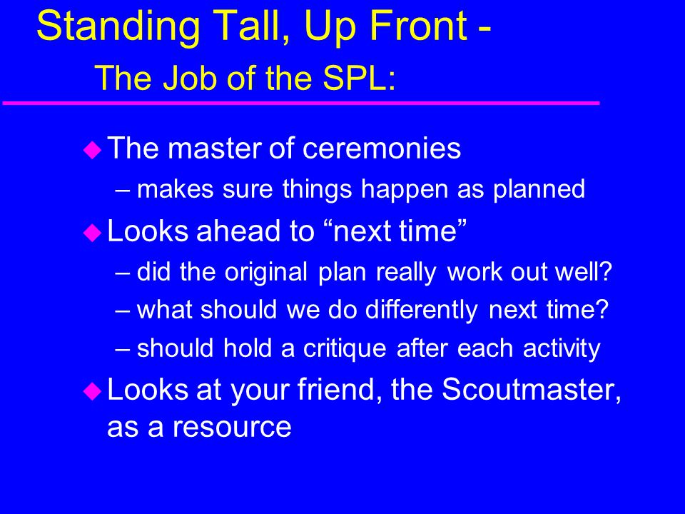 Standing Tall, Up Front - The Job of the SPL: