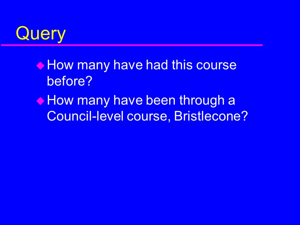 Query How many have had this course before