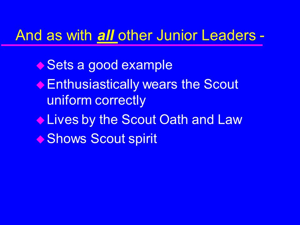 And as with all other Junior Leaders -