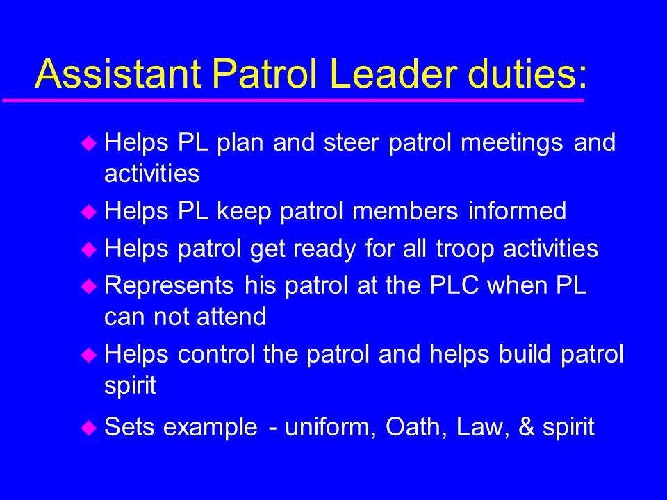 Assistant Patrol Leader duties: