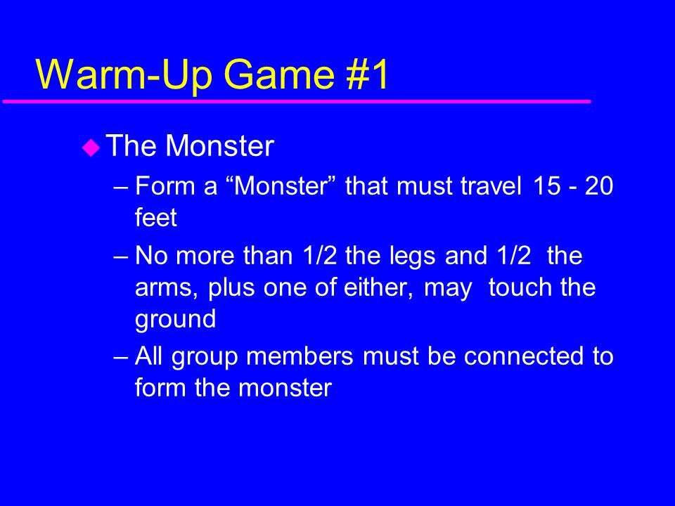 Warm-Up Game #1 The Monster