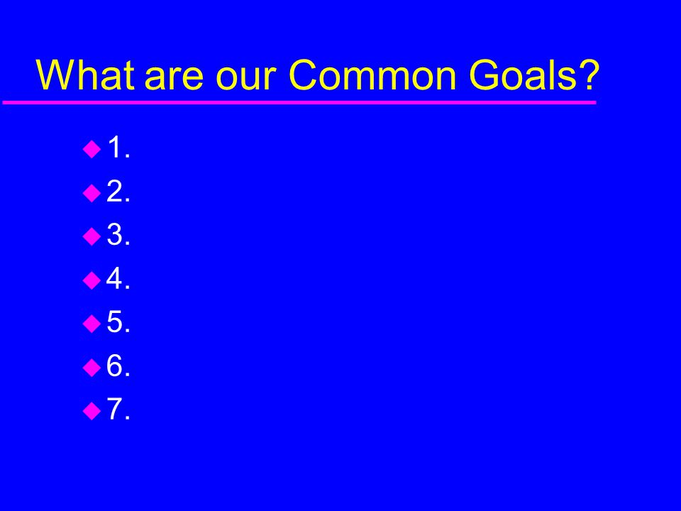 What are our Common Goals