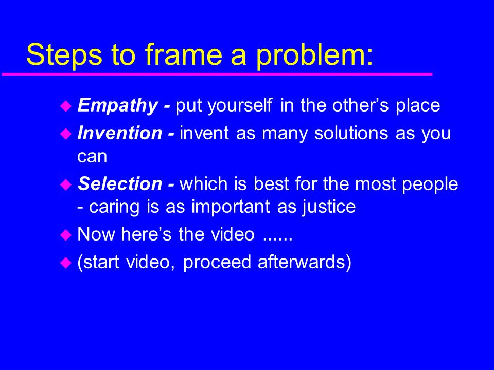 Steps to frame a problem:
