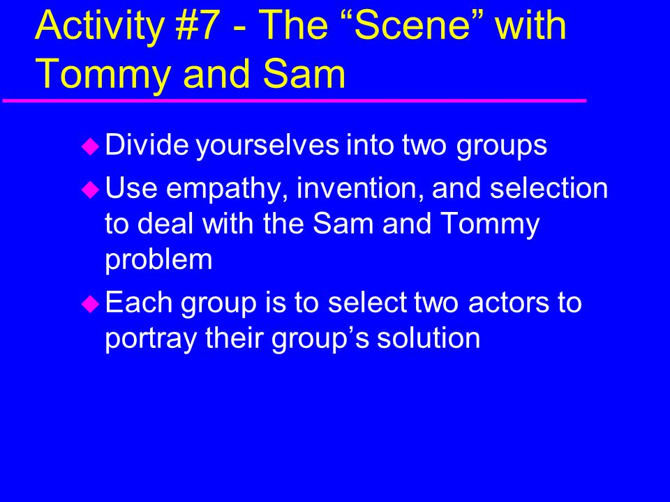 Activity #7 - The Scene with Tommy and Sam