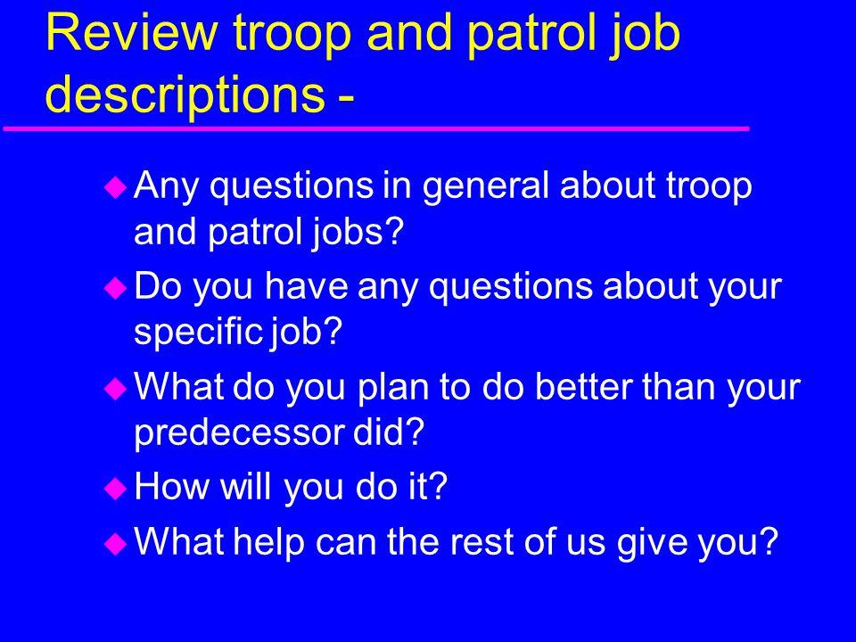 Review troop and patrol job descriptions -