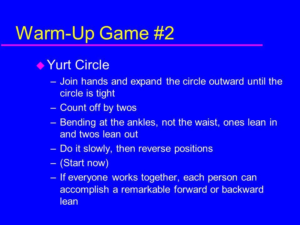 Warm-Up Game #2 Yurt Circle