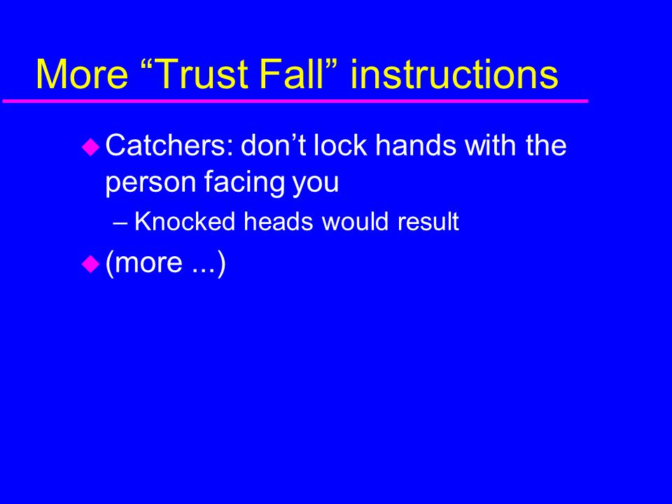 More Trust Fall instructions