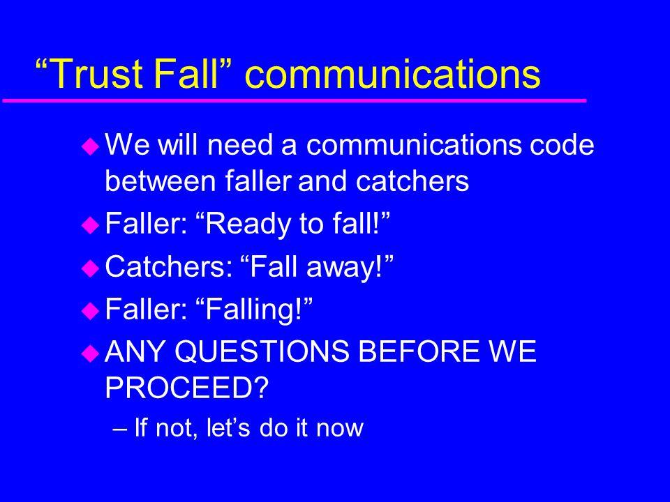 Trust Fall communications
